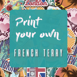 FRENCH TERRY - Print your own